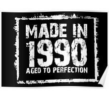 Made In 1990 Aged To Perfection - Tshirts & Hoodies  Poster