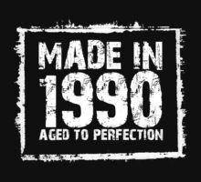 Made In 1990 Aged To Perfection - Tshirts & Hoodies  by custom222