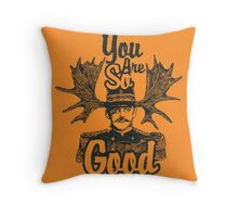 You are so good Throw Pillow