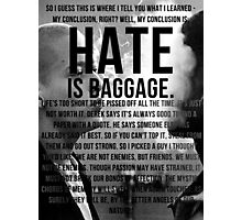 American History X - Hate Is Baggage full quote Photographic Print