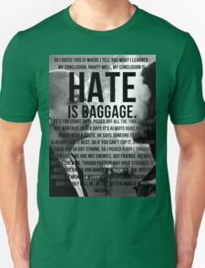 American History X - Hate Is Baggage full quote Unisex T-Shirt