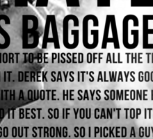 American History X - Hate Is Baggage full quote Sticker