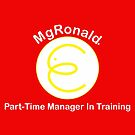 MgRonald Part Time Manager Trainee by NevermoreShirts