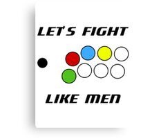 Arcade Stick: Let's Fight Like Men Canvas Print