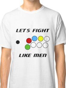Arcade Stick: Let's Fight Like Men Classic T-Shirt