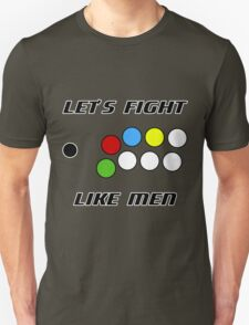 Arcade Stick: Let's Fight Like Men Unisex T-Shirt