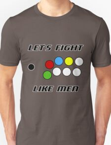 Arcade Stick: Let's Fight Like Men Unisex T-Shirt