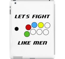 Arcade Stick: Let's Fight Like Men iPad Case/Skin