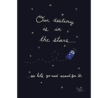 Doctor Who - Our Destiny Is In The Stars... Photographic Print