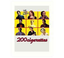 200 Cigarettes (The 80's Bunch) Art Print