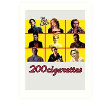200 Cigarettes (The 80's Bunch) Art Print