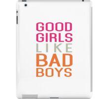 Good Girls Like Bad Boys iPad Case/Skin