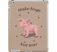 Make Nugs Not War iPad Case/Skin