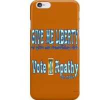 Give Me Liberty Or... iPhone Case/Skin