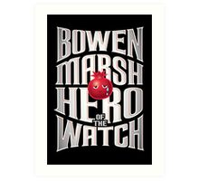 Bowen Marsh: Hero of the Watch Art Print