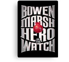 Bowen Marsh: Hero of the Watch Canvas Print