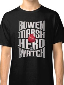 Bowen Marsh: Hero of the Watch Classic T-Shirt