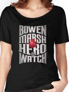 Bowen Marsh: Hero of the Watch Women's Relaxed Fit T-Shirt