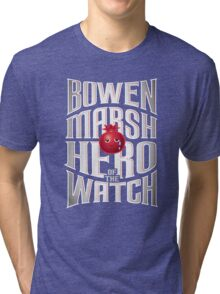 Bowen Marsh: Hero of the Watch Tri-blend T-Shirt