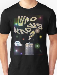 Who Knows? - Doctor Who T-shirt Design T-Shirt