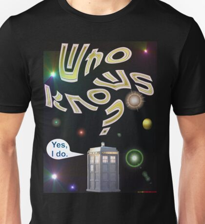 Who Knows? - Doctor Who T-shirt Design Unisex T-Shirt