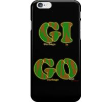 Garbage In. Garbage Out. iPhone Case/Skin