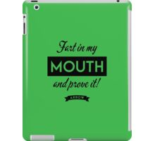 Arrow - Fart in my mouth and prove it iPad Case/Skin