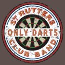 Sgt Rutters Only Darts Club Band by Paulychilds