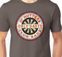 Sgt Rutters Only Darts Club Band Unisex T-Shirt
