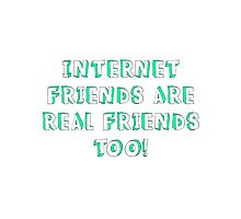 Internet Friends Are Real Friends Too! by Eloise-Amy