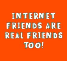 Internet Friends Are Real Friends Too! Kids Tee