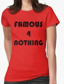 FAMOUS 4 NOTHING Womens Fitted T-Shirt