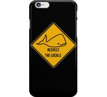 Save the whales. Respect the locals caution sign. iPhone Case/Skin