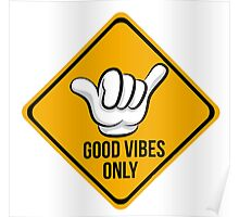 Good Vibes - Shaka Fingers Poster