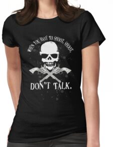 Shoot Dont Talk Womens Fitted T-Shirt
