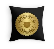 Smelliest baby certificate Throw Pillow
