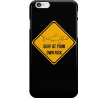 Surf at your own risk. Caution danger Sharks Sign. iPhone Case/Skin
