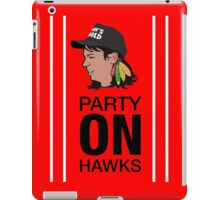Party On Hawks! iPad Case/Skin