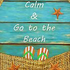 Keep Calm & Go to the Beach by AnaCBStudio