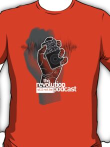 The Revolution Will Not Be Podcast T-Shirt
