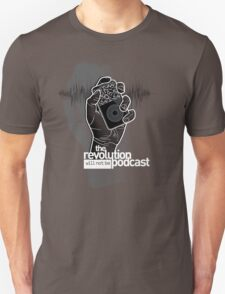 The Revolution Will Not Be Podcast Unisex T-Shirt