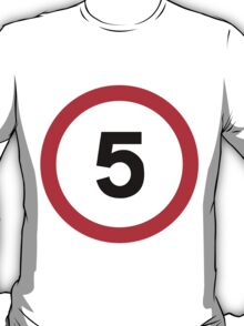 Speed Limit 5 Road Sign T-Shirt