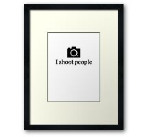 I shoot people Framed Print