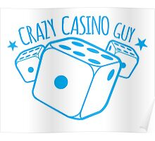 Crazy Casino Guy Poster