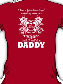 My guardian Angel, My DADDY T-Shirt