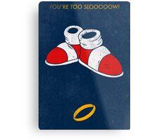 You're too slooooow! Metal Print