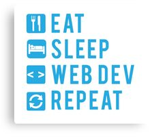 Eat Sleep Web Dev Repeat BLUE Canvas Print