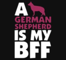 A German Shepherd is my BFF - Tshirts & Hoddies by anjaneyaarts