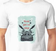 words give me wings Unisex T-Shirt