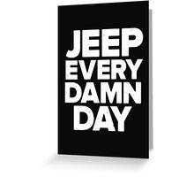 Jeep Every Damn Day - T - Shirts & Hoodies  Greeting Card